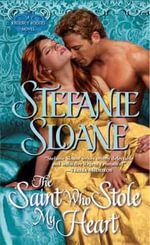 The Saint Who Stole My Heart : Regency Rogues Series : Book 4 - Stefanie Sloane
