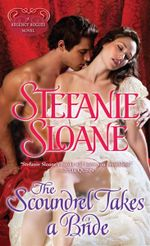 The Scoundrel Takes a Bride : A Regency Rogues Novel - Stefanie Sloane