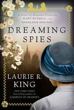 Dreaming Spies : A Novel of Suspense Featuring Mary Russell and Sherlock Holmes - Laurie R King