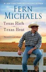 Texas Rich/Texas Heat : Texas Rich/ Texas Heat - Fern Michaels