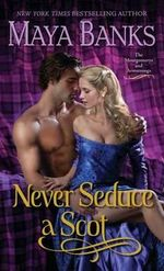 Never Seduce a Scot : The Montgomerys and Armstrongs - Maya Banks