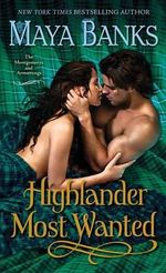 Highlander Most Wanted : The Montgomerys and Armstrongs - Maya Banks