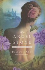 The Angel Stone - Juliet Dark