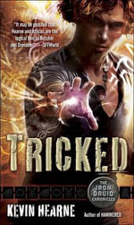 Tricked : Iron Druid Chronicles (Paperback) - Kevin Hearne