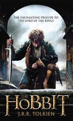 The Hobbit : An Unexpected Journey : Movie Tie-In Edition - J R R Tolkien