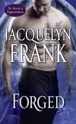 Forged : The World of Nightwalkers - Jacquelyn Frank
