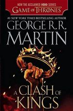 A Clash of Kings : Song of Ice and Fire (Paperback) - George R R Martin