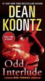 Odd Interlude : A Special Odd Thomas Adventure - Dean R Koontz
