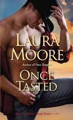 Once Tasted : A Silver Creek Novel - Laura Moore