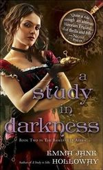 A Study in Darkness : Book Two in the Baskerville Affair - Emma Jane Holloway