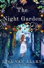 The Night Garden : A Novel - Lisa Van Allen