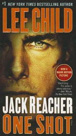 Jack Reacher : One Shot (Movie Tie-In Edition) : Jack Reacher Series : Book 9 - Lee Child