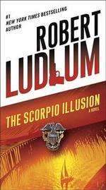The Scorpio Illusion - Robert Ludlum