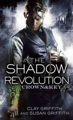 The Shadow Revolution : Book 1 - Clay Griffith