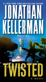 Twisted : An Alex Delaware Novel - Jonathan Kellerman