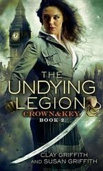 The Undying Legion : Book 2 - Clay Griffith