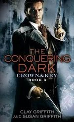 The Conquering Dark : Crown & Key - Clay Griffith