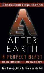 A Perfect Beast : After Earth - Michael Jan Friedman
