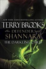 The Darkling Child : The Defenders of Shannara - Terry Brooks