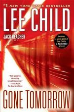 Gone Tomorrow : A Jack Reacher Novel - Lee Child