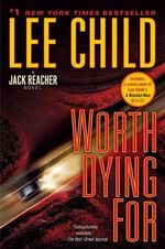 Worth Dying for : A Jack Reacher Novel - Lee Child