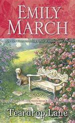 Teardrop Lane : An Eternity Springs Novel - Emily March