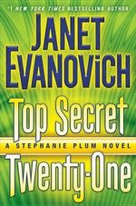 Top Secret Twenty-One : A Stephanie Plum Novel - Janet Evanovich