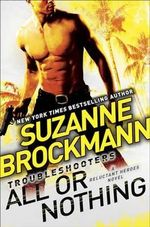 All or Nothing : Reluctant Heroes - Suzanne Brockmann