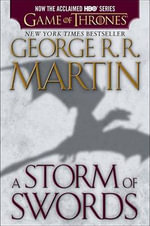 A Storm of Swords : Song of Ice and Fire - George R R Martin