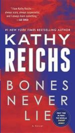 Bones Never Lie (with Bonus Novella Swamp Bones) - Kathy Reichs