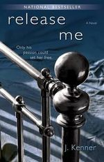 Release Me : A Novel - Julie Kenner