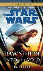 Into the Void : Star Wars (Dawn of the Jedi) - Tim Lebbon