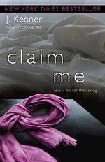 Claim Me : Stark Trilogy - Julie Kenner