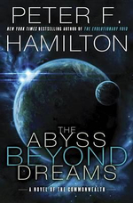 The Abyss Beyond Dreams : A Novel of the Commonwealth - Peter F Hamilton