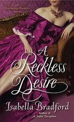 A Reckless Desire : A Breconridge Brothers Novel - Isabella Bradford