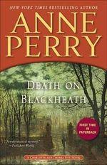 Death on Blackheath : Charlotte and Thomas Pitt - Anne Perry