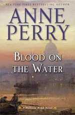 Blood on the Water : A William Monk Novel - Anne Perry
