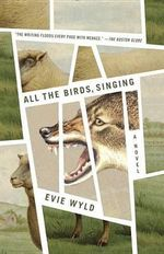 All the Birds, Singing : Vintage - Evie Wyld