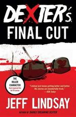 Dexter's Final Cut : Dexter Morgan (7) - Jeff Lindsay