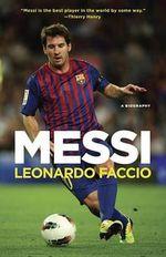 Messi : A Biography - Leonardo Faccio