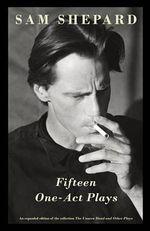 Fifteen One-Act Plays - MR Sam Shepard