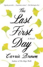 The Last First Day - Carrie Brown