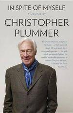 In Spite of Myself : Vintage - Christopher Plummer