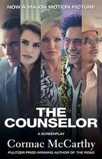 The Counselor : A Screenplay - Cormac McCarthy