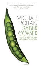 Saber Comer : 64 Reglas Basicas Para Aprender a Comer Bien - Michael Pollan