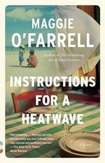 Instructions for a Heatwave : Vintage Contemporaries - Maggie O'Farrell