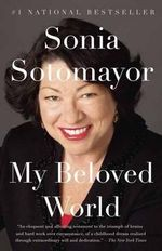 My Beloved World : Vintage - Sonia Sotomayor
