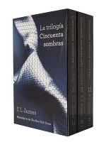 Trilogia Cincuenta Sombras : Cincuenta Sombra de Grey; Cincuenta Sombras Mas Oscuras Cincuenta Sombras Liberadas 3- Volume Boxed Set - E L James