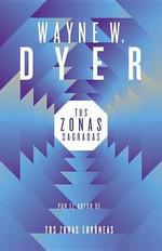 Tus Zonas Sagradas : Vintage Espanol - Dr Wayne W Dyer