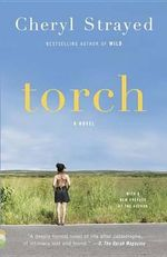 Torch : Advice on Love and Life from Dear Sugar - Cheryl Strayed